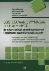 Okładka książki Dostosowanie wymagań edukacyjnych do indywidualnych potrzeb rozwojowych i możliwości psychofizycznych uczniów Renata Naprawa,Alicja Tanajewska,Krystyna Szczepańska,Cecylia Mach