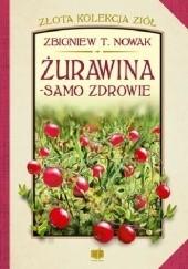 Okładka książki Żurawina - samo zdrowie Zbigniew T. Nowak
