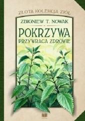 Okładka książki Pokrzywa przywraca zdrowie Zbigniew T. Nowak