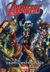 Okładka książki Avengers. Siedmiu wspaniałych. Tom 1 Mark Waid,Adam Kubert,Mahmud Asrar