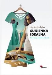 Okładka książki Sukienka idealna. Konstrukcja, modelowanie i szycie Agnieszka Tylak