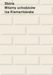 Okładka książki Skóra. Witamy uchodźców Iza Klementowska