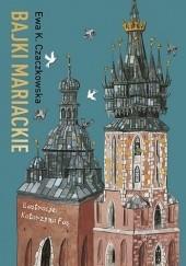 Okładka książki Bajki mariackie Ewa K. Czaczkowska