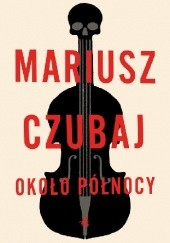 Okładka książki Około północy Mariusz Czubaj