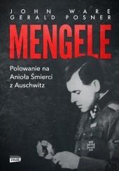 Okładka książki Mengele. Polowanie na Anioła Śmierci z Auschwitz Gerald Posner,John Ware