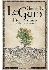 Okładka książki Nie ma czasu. Myśli o tym, co ważne Ursula K. Le Guin