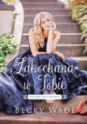 Okładka książki Zakochana w Tobie Becky Wade