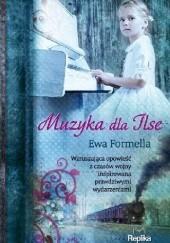 Okładka książki Muzyka dla Ilse Ewa Formella