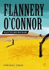 Okładka książki Ocalisz życie, może swoje własne. Opowiadania zebrane Flannery O'Connor