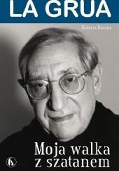 Okładka książki Moja walka z szatanem Matteo La Grua,Roberta Ruscica