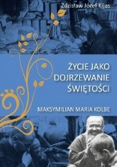 Okładka książki Życie jako dojrzewanie świętości Zdzisław Józef Kijas