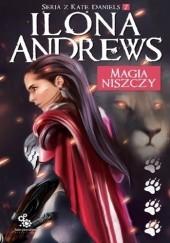 Okładka książki Magia niszczy Ilona Andrews