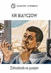 Okładka książki Żółtodziób na pustyni Kir Bułyczow
