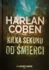 Okładka książki Kilka sekund od śmierci Harlan Coben