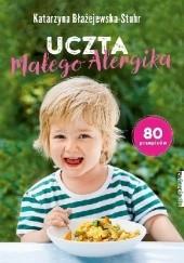 Okładka książki Uczta małego alergika 80 przepisów Katarzyna Błażejewska-Stuhr
