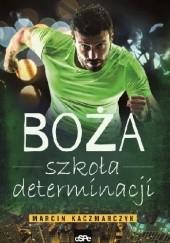 Okładka książki Boża Szkoła Determinacji Marcin Kaczmarczyk