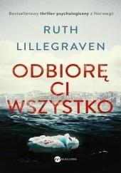 Okładka książki Odbiorę ci wszystko Ruth Lillegraven