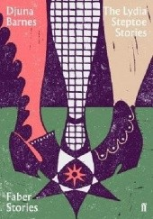 Okładka książki The Lydia Steptoe Stories Djuna Barnes
