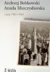Okładka książki Listy 1951–1961 Andrzej Bobkowski,Aniela Mieczysławska