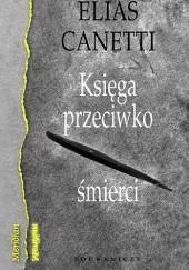 Okładka książki Księga przeciwko śmierci Elias Canetti