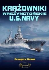 Okładka książki Krążowniki Waszyngtońskie U.S. Navy Grzegorz Nowak