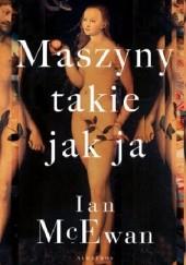 Okładka książki Maszyny takie jak ja Ian McEwan