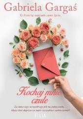 Okładka książki Kochaj mnie czule Gabriela Gargaś