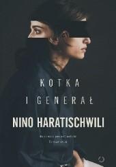 Okładka książki Kotka i Generał Nino Haratischwili