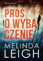 Okładka książki Proś o wybaczenie Melinda Leigh