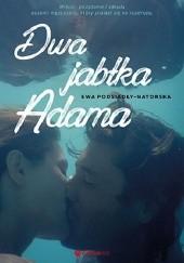 Okładka książki Dwa jabłka Adama Ewa Podsiadły-Natorska