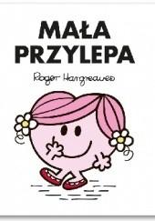 Okładka książki Mała Przylepa Roger Hargreaves