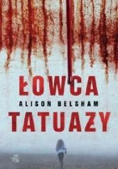 Okładka książki Łowca tatuaży Alison Belsham