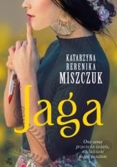 Okładka książki Jaga Katarzyna Berenika Miszczuk