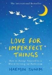 Okładka książki Love for imperfect things Haemin Sunim