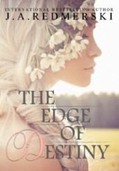 Okładka książki The Edge of Destiny J.A. Redmerski
