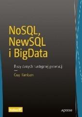 Okładka książki NoSQL, NewSQL i BigData. Bazy danych następnej generacji Guy Harrison