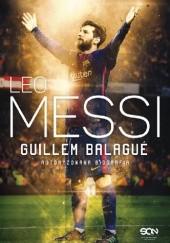 Okładka książki Leo Messi. Autoryzowana biografia Guillem Balagué