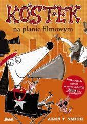 Okładka książki Kostek na planie filmowym Alex T. Smith