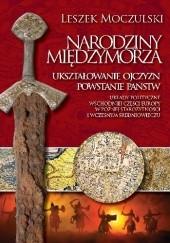 Okładka książki Narodziny Międzymorza Leszek Moczulski