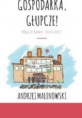 Okładka książki Gospodarka, głupcze Andrzej Malinowski
