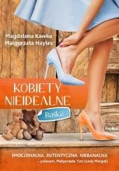 Okładka książki Kobiety nieidealne. Baśka Magdalena Kawka,Małgorzata Hayles