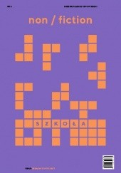 Okładka książki Non/fiction. Numer 5: Szkoła Dorota Groyecka