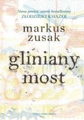 Okładka książki Gliniany most Markus Zusak