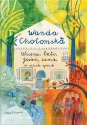 Okładka książki Wiosna, lato, jesień, zima w moich rymach Wanda Chotomska,Ewa Poklewska-Koziełło