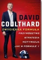 Okładka książki Zwycięska formuła. Przywództwo, strategia, motywacja jak w Formule 1 David Coulthard