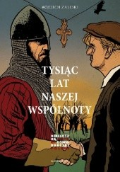 Okładka książki Tysiąc lat naszej wspólnoty Wojciech Zaleski