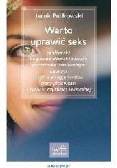 Okładka książki Warto uprawić seks Jacek Pulikowski
