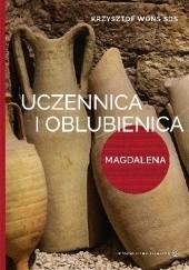 Okładka książki Uczennica i oblubienica. Lectio divina z MariąMagdaleną Krzysztof Wons
