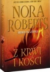 Okładka książki Z krwi i kości Nora Roberts