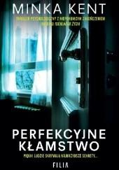 Okładka książki Perfekcyjne kłamstwo Minka Kent